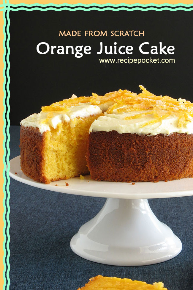 orange juice cake orange juice cake from scratch recipe pocket 6274